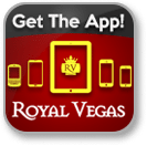 Get the Royal Vegas Casino mobile app