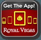 Get the Royal Vegas Casino mobile app